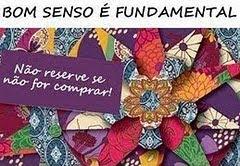 RESERVA É COMPROMISSO!