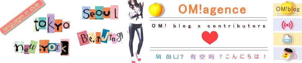 OM! blog - languages in style | cn - jp - kr -en |