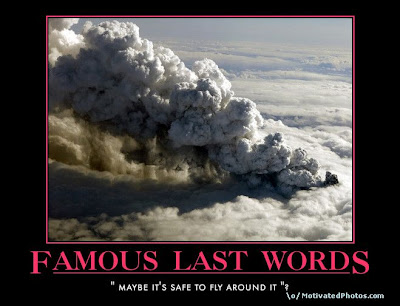 Famous Last Words Demotivational Poster