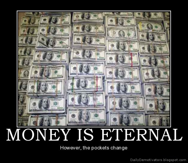 Money is eternal demotivational poster