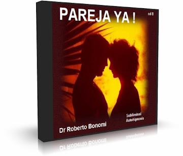 PAREJA YA, Dr. Roberto Bonomi [ Audio CD ] – Cómo conseguir pareja aprendiendo a canalizar la fuerza de tu subconsciente