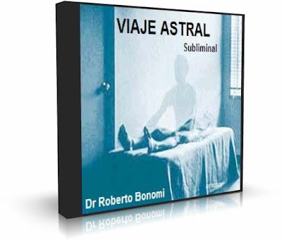 VIAJE ASTRAL, Dr. Roberto Bonomi