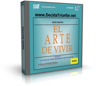 EL ARTE DE VIVIR, André Maurois [ Audiolibro ] – Reglas básicas de vida, para desarrollarla con serenidad, pensar con acierto y envejecer con dignidad