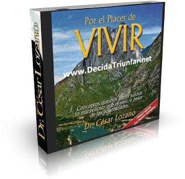 POR EL PLACER DE VIVIR II, Dr. César Lozano [ Audiolibro ] – Nuevos conceptos para valorar lo maravilloso que es vivir a pesar de las adversidades