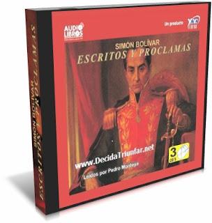 ESCRITOS Y PROCLAMAS DE SIMÓN BOLIVAR [ Audiolibro ] – El pensamiento vivo y los momentos culminantes de Simón Bolivar