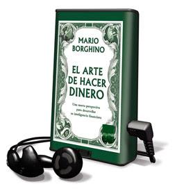 EL ARTE DE HACER DINERO, Mario Borghino [ AudioLibro ] – Aprenda cómo funciona el dinero, controle los gastos y desarrolle la habilidad de invertir.