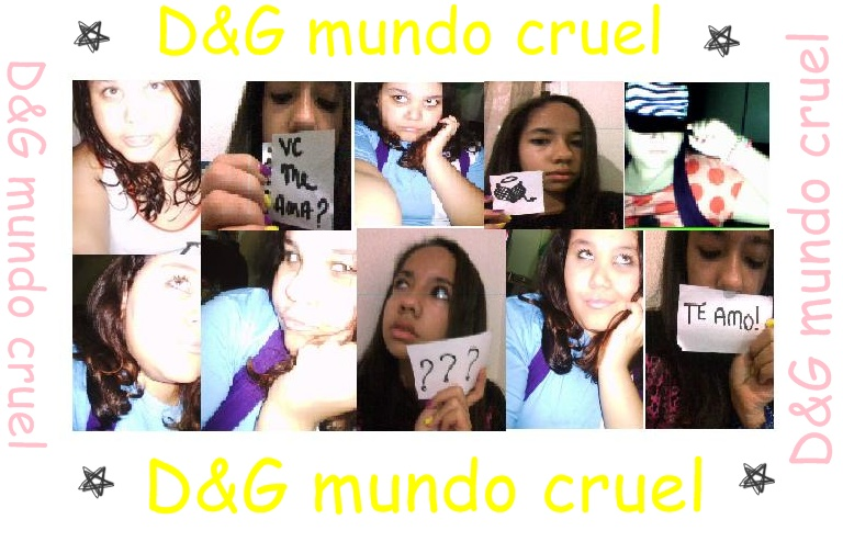 D&G mundo cruel