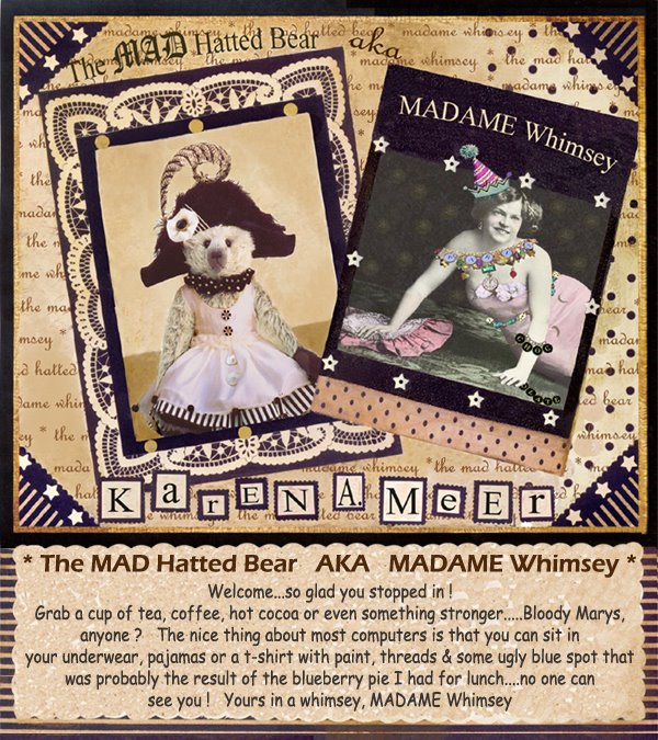 The MAD Hatted Bear  AKA  MADAME Whimsey