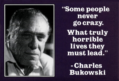Charles Bukowski Drink To Make Something Happen