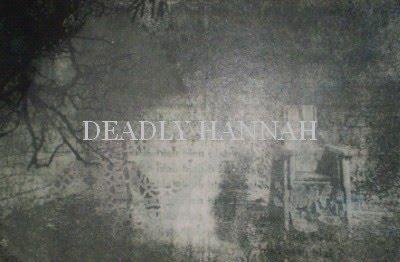 deadly hannah