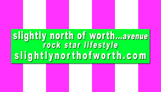 slightly north of worth™
