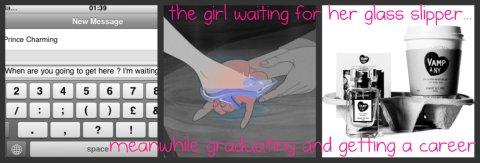 the girl waiting for her glass slipper