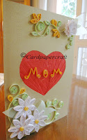 Mother's day card with quilling and iris folding