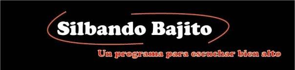 Silbando Bajito - un programa para escuchar bien alto