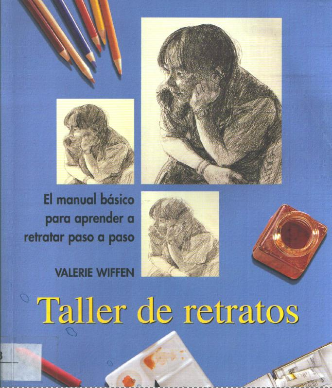 Taller de Retratos - Valerie Wiffen [55 MB | PDF | Español | 99 pg]