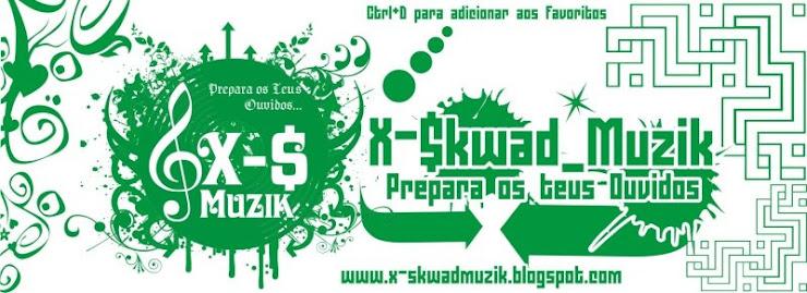 X-$kwad Muzik
