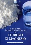 Incredibili proprietà terapeutiche del magnesio cloruro