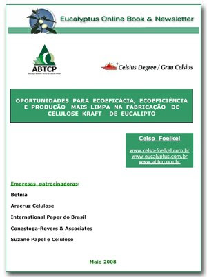 Eco-efficacy, eco-efficiency and clean production opportunities for Eucalyptus Kraft cellulose production / Eucalyptus Online Book, May 2008, by Celso Foelkel / Eucalyptus Wisdom from Brazil / Oportunidades de eco-eficacia, eco-eficiencia y produccion limpia para la producción de celulosa Kraft de eucalipto / Libro Online Eucalipto, Mayo 2008, por Celso Foelkel / Sabiduría eucalíptica desde Brasil