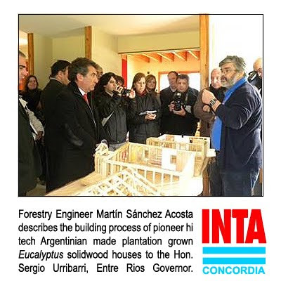 Forestry Engineer Martin Sanchez Acosta describes the building process of an Eucalyptus Grandis solidwood made house to Governor Sergio Urribarri at INTA Concordia Experimental Station, Entre Rios, Argentina / Ingeniero Forestal Martin Sanchez Acosta describe proceso constructivo de casa de madera de Eucalipto Grandis al Gobernador Sergio Urribarri en la Estación Experimental INTA Concordia, Entre Rios, Argentina / GIT Forestry Consulting SL / Gustavo Iglesias Trabado, Roberto Carballeira Tenreiro and Javier Folgueira Lozano / GIT Forestry Consulting SL, Consultoría y Servicios de Ingeniería Agroforestal, Lugo, Galicia, España, Spain / Eucalyptologics, information resources on Eucalyptus cultivation around the world / Eucalyptologics, recursos de informacion sobre el cultivo del eucalipto en el mundo