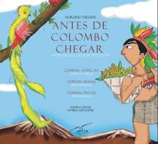 ANTES DE COLOMBO CHEGAR/ ANTES DE LLEGADA DE COLÓN