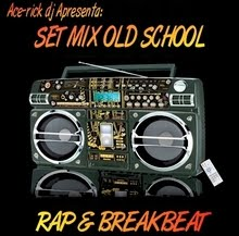 SET MIX OLD SCHOOL RAP & BREAKBEAT