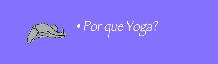 Por que yoga?