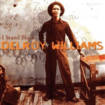 Delroy Williams - I Stand Black