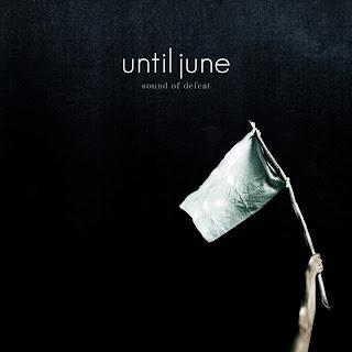 Until June - Sound Of Defeat 2009