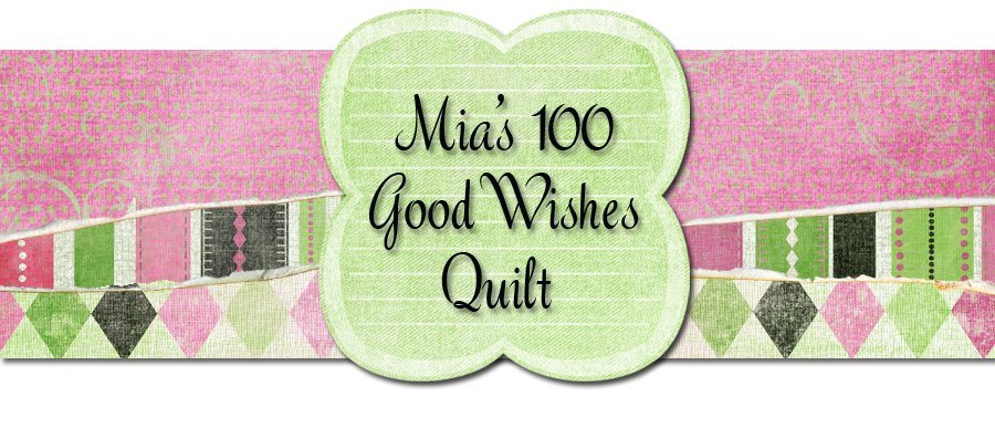 Mia's 100 Good Wishes Quilt