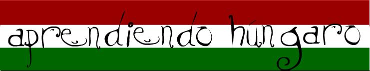 Aprendiendo Húngaro