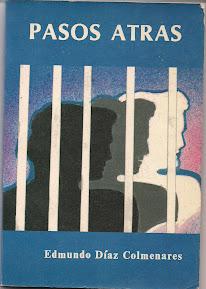 PASOS ATRÁS - Novela de Edmundo Díaz Colmenares.