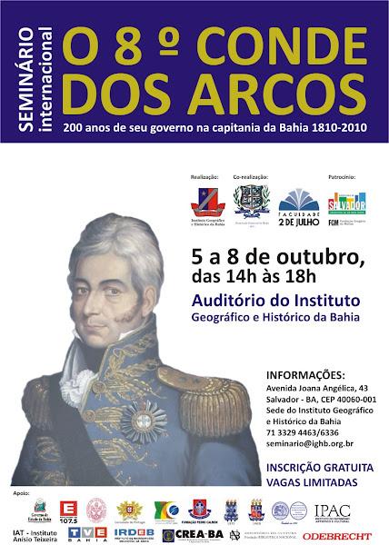 """Seminário Internacional """"O 8° Conde dos Arcos: 200 anos de seu governo na capitania da Bahia"""""""