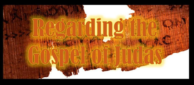 Regarding The Gospel of Judas