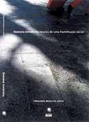 Homens Invisíveis – Relatos de uma Humilhação Social (Ed. Globo)