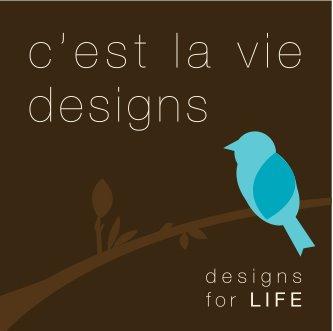 C'est la Vie Designs