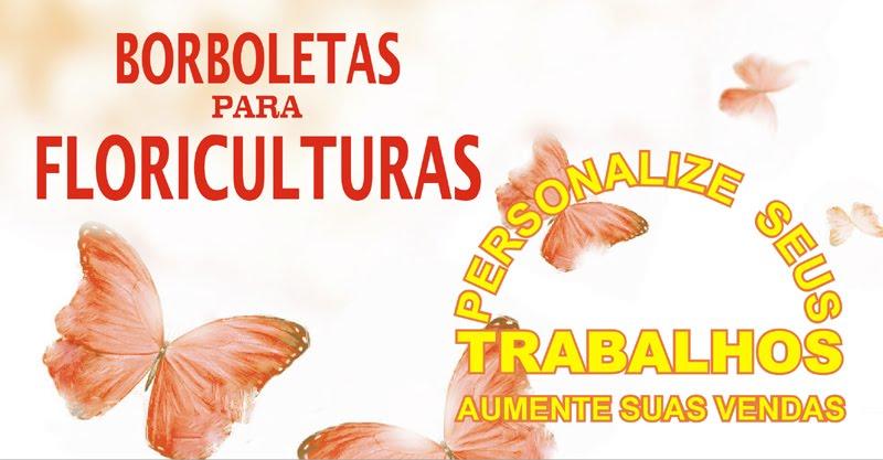 BORBOLETAS PARA FLORICULTURAS