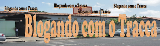 BLOGANDO COM O TRACCA