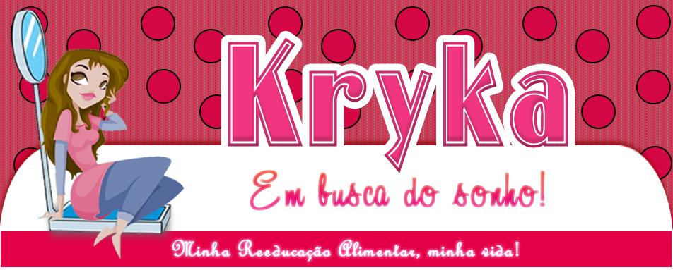 Kryka: Em busca do sonho!