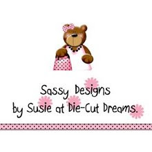 Sassy designs at Die cut dreams