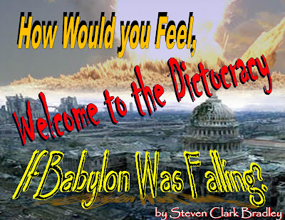 Welcome To The Dictocracy - If Babylon Was Falling?
