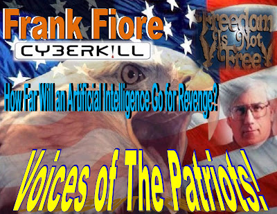 Voices Of The Patriots - Frank Fiore - Cyberkill How Far Will an Artificial Intelligence Go for Rev