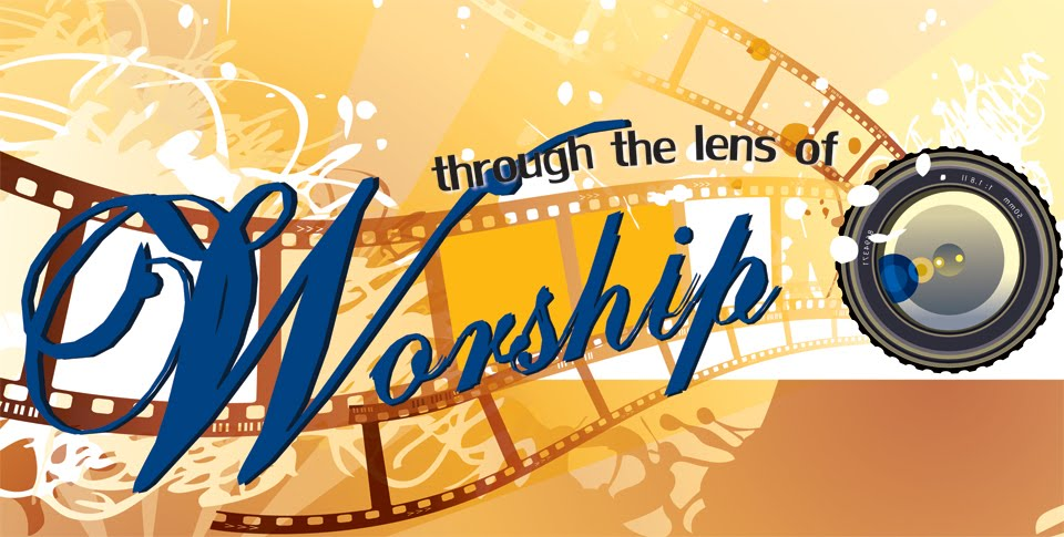 Through The Lens Of Worship