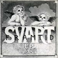 "Svart Framtid - ""EP 1984"""