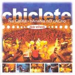 chiclete+com+banana Chiclete Com Banana   Chiclete na Caixa e banana no Cacho