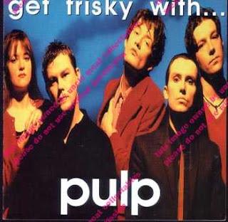 Pulp - (1995) Get Frisky With Pulp