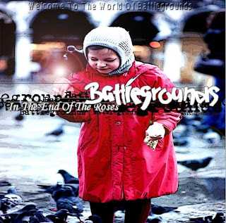 BATTLEGROUNDS - (2005) In The End Of The Roses