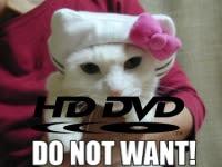 HD Dvd- Do not want