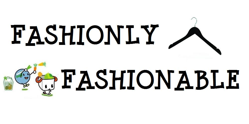 FASHIONLY FASHIONABLE