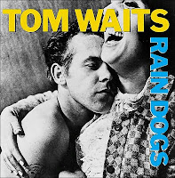 tom waits. rain dogs
