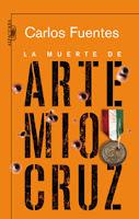 Carlos Fuentes. La muerte de Artemio Cruz